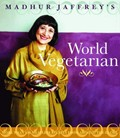 Madhur Jaffrey&#39;s World Vegetarian: More Than 650 Meatless Recipes from Around the World