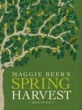 Maggie Beer's Spring Harvest Recipes