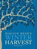 Maggie Beer's Winter Harvest Recipes