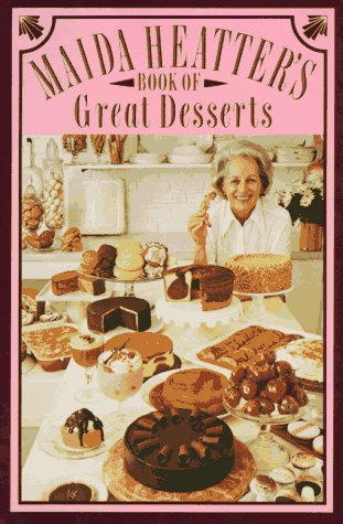 Maida Heatter&#39;s Book of Great Desserts