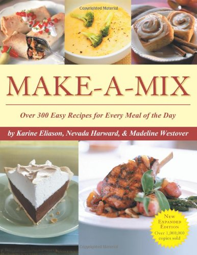 Make-A-Mix: Over 300 Easy Recipes for Every Meal of the Day