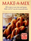 Make-a-mix: Use 68 Easy Mixes to Create Over 245 Delicious Recipes