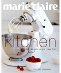 Marie Claire: Kitchen: The Ultimate Recipe Collection