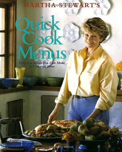 Martha Stewart&#39;s Quick Cook Menus