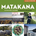 Matakana: Food and Wine of the Region