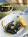 Mediterranean Cooking: A Culinary Tour of Sun-Drenched Shores with Over 400 Dishes from Southern Europe