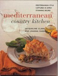Mediterranean Country Kitchen: Over 50 Inspiring Recipes for Authentic Regional Dishes