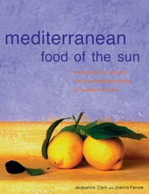 Mediterranean: Food of the Sun:  A Culinary Tour Around the Sun-Drenched Shores of Southern Europe