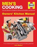 Men's Cooking (Owners' Kitchen Manual series): A No-Nonsense Guide to Buying, Making and Eating Great Food