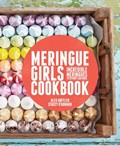 Meringue Girls Cookbook: Incredible Meringues Everybody Can Make