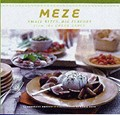 Meze: Small Bites, Big Flavors from the Greek Table