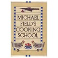 Michael Field's Cooking School: A Selection of Great Recipes Demonstrating the Pleasures and Principles of Fine Cooking