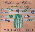 Michael Field's Culinary Classics & Improvisations