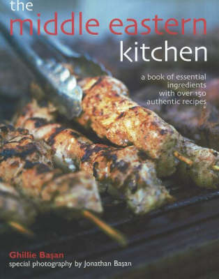 Middle Eastern Kitchen: A Book of Essential Ingredients with Over 150 Authentic Recipes