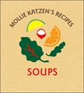Mollie Katzen&#39;s Recipes: Soups