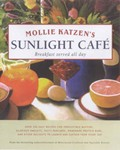 Mollie Katzen's Sunlight Café: Breakfast Served All Day