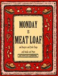 Monday Is Meat Loaf and Burgers and Pork Chops and Steaks and More