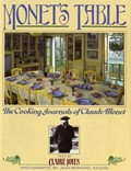 Monet&#39;s Table: The Cooking Journals of Claude Monet