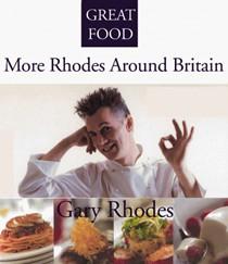 More Rhodes Around Britain (Great Food series)