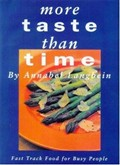 More Taste Than Time: Fast Track Food for Busy People