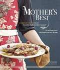 Mother's Best: Comfort Food That Takes You Home Again: 175 Favorites from Mother's Bistro & Bar
