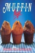 Muffin Magic: Cholesterol Free & High Fibre Recipes