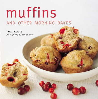 Muffins: And Other Morning Bakes