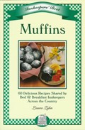 Muffins (Innkeepers' Best series): 60 Delicious Recipes Shared by Bed & Breakfast Innkeepers Across the Country