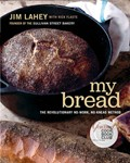My Bread: The Revolutionary No-Work, No-Knead Method