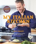 My Italian Kitchen: Favorite Family Recipes