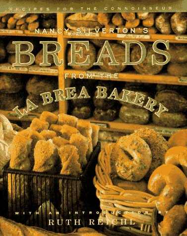 Nancy Silverton&#39;s Breads from the La Brea Bakery