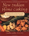 New Indian Home Cooking: More Than 100 Delicious Nutritional, and Easy Low-Fat Recipes!