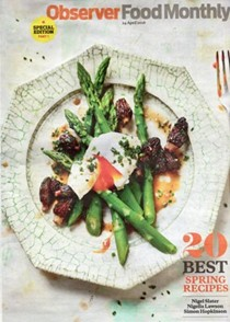 Observer Food Monthly Magazine, April 24, 2016: Special Edition: 20 Best Spring Recipes