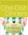 One-Dish Dinners: 275 Great-Tasting, Easy Recipes Using Fresh, Frozen, Canned, And Other Convenience Foods