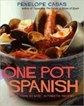 One Pot Spanish: More Than 80 Easy Authentic Recipes