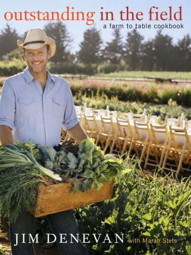 Outstanding in the Field: A Farm to Table Cookbook