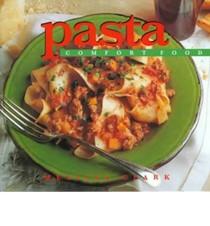 Pasta: Comfort Food