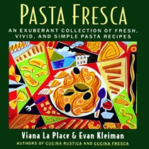Pasta Fresca: An Exuberant Collection of Fresh, Vivid, and Simple Pasta Recipes