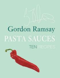 Pasta Sauces: Ten Recipes