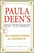 Paula Deen's New Testament: 250 Favorite Recipes, All Lightened Up
