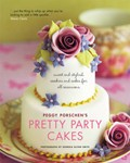 Peggy Porschen's Pretty Party Cakes: Sweet and Stylish Cookies and Cakes for All Occasions
