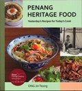 Penang Heritage Food: Yesterday's Recipes for Today's Cook
