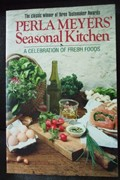 Perla Meyers&#39; Seasonal Kitchen: A celebration of fresh foods