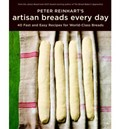 Peter Reinhart&#39;s Artisan Breads Every Day: Fast and Easy Recipes for World-Class Breads