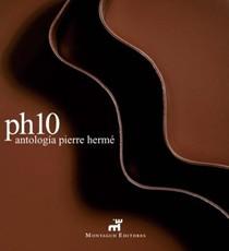 PH10: Antologia Pierre Herme / Pierre Herme Anthology (Spanish Edition)