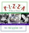 Pizza, A Slice of Heaven: The Ultimate Pizza Guide And Companion