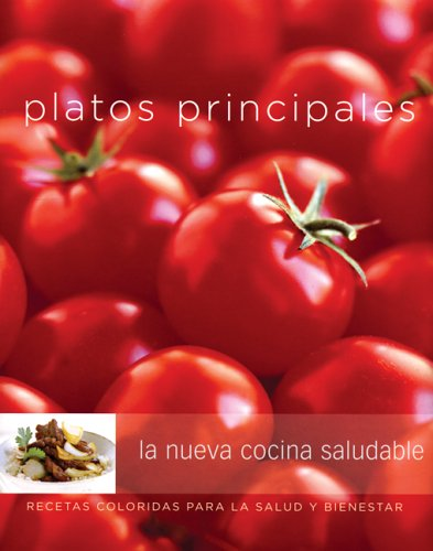 Platos Principales: La Nueva Cocina Saludable