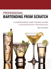 Professional Bartending from Scratch: A Comprehensive Home Training Course