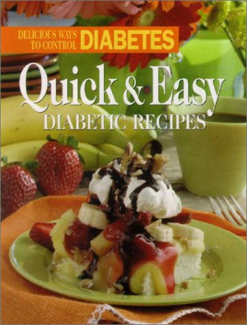 Quick & Easy Diabetic Recipes: Delicious Ways to Control Diabetes