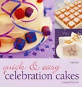 Quick and Easy Celebration Cakes